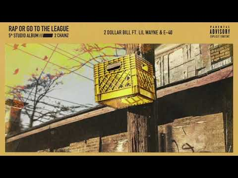 2 Chainz - 2 Dollar Bill feat. Lil Wayne & E-40 (Official Audio)