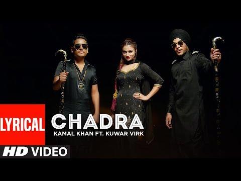 CHADRA Kamal Khan Feat. Kuwar Virk (Lyrical Video) | New Punjabi Songs 2017