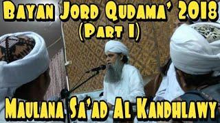 Nasehat Menyentuh Hati dari Maulana Sa'ad Al Kandahlawy DB (Jord Qudama Cikampek 2018)