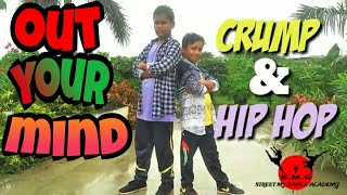 Outta your mind song ||Crump &hip hop dance || choreography by Sushant & Gopal