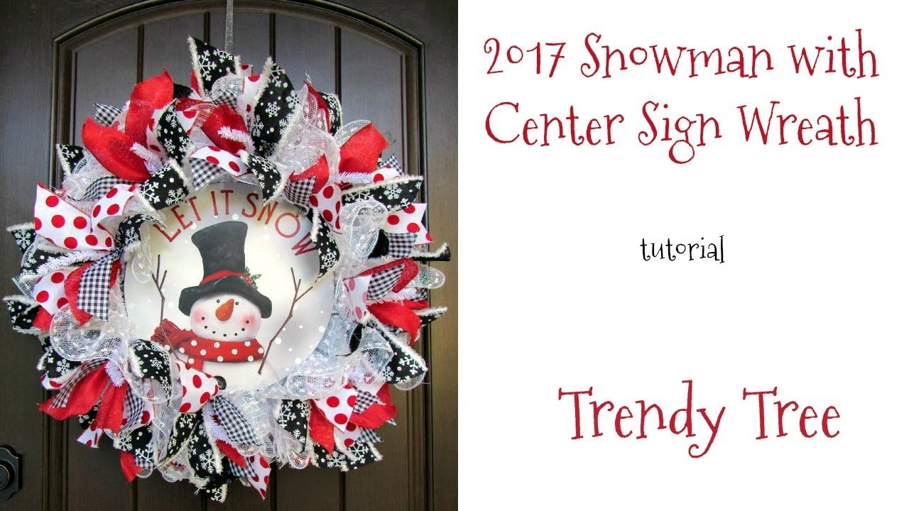 2017 Snowman With Center Sign Wreath Tutorial Youtube