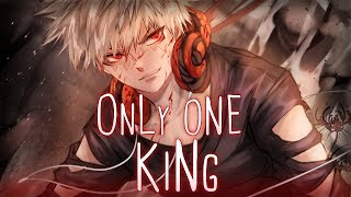 ◤Nightcore◢ ↬ Only One King [lyrics]