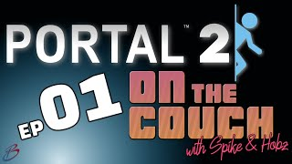Portal 2 - Episode 1 | On the Couch (with Spike & Hobz)