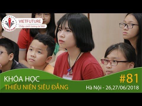Khóa học Thiếu Niên Siêu Đẳng K82 (Hà Nội) Ngày 26-27/06/2018