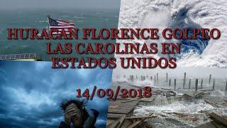HURACAN FLORENCE GOLPEO LAS CAROLINAS EN ESTADOS UNIDOS