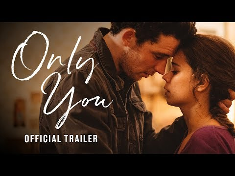 only-you-|-official-uk-trailer-|-in-cinemas-&-on-demand-12-july