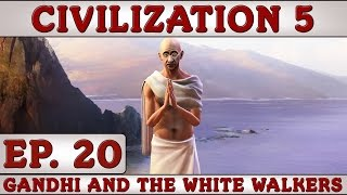 Civilization 5: Gandhi and the White Walkers - Ep. 20