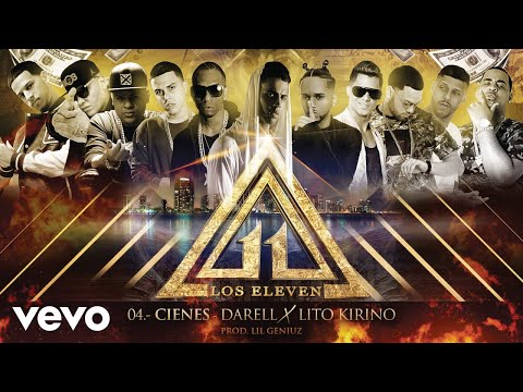 Los Eleven - Cienes (Audio) ft. Darell, Lito Kirino