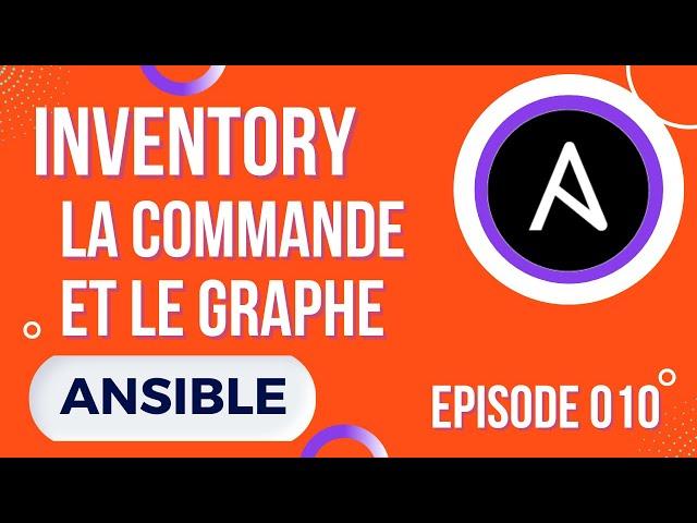 ANSIBLE - 10. INVENTORY : LA COMMANDE ET LE GRAPH