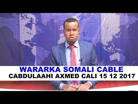 WARARKA SOMALI CABLE CABDULAAHI AXMED CALI 15 12 2017