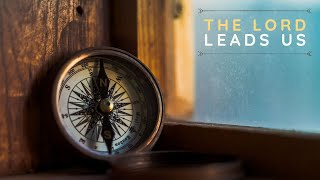 HOW THE LORD LEADS US | New Life Worship