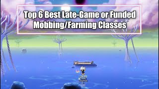 Maplestory - Best 6 Funded or Late-Game Mobbing/Farming Classes POST NEO