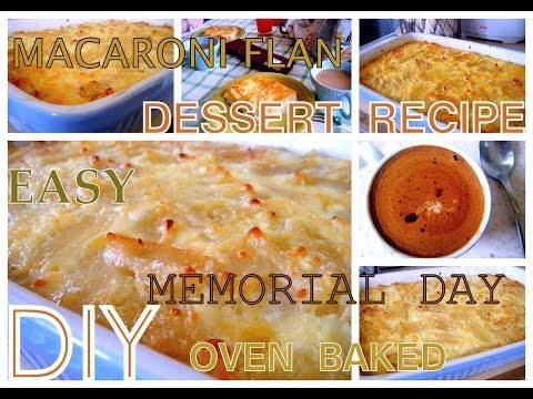 DIY Memorial Day Easy Desserts ~ Oven Baked Macaroni Flan Макарони на Фурна