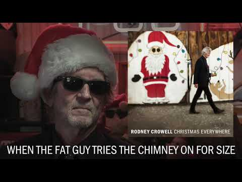 """Rodney Crowell - """"When The Fat Guy Tries The Chimney On For Size"""" [Audio Only] Mp3"""