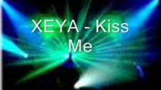 Xeya - kiss Me