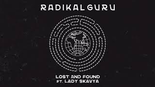 Radikal Guru ft. Lady Skavya - Lost And Found