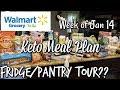 FRIDGE/PANTRY TOUR & MEAL PLAN | WALMART | KETO | 1/14/19