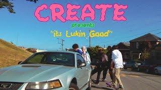 "Create's ""It's Lukin Good"" Video"