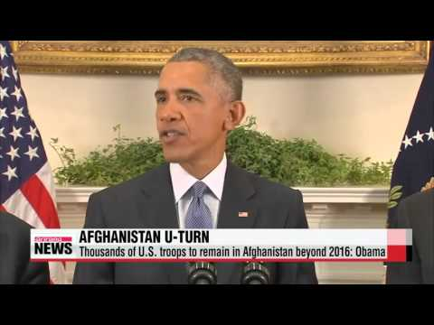 Thousands of U.S. troops to remain in Afghanistan beyond 2016: Obama   오바마 &quot