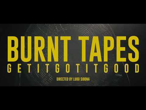 Burnt Tapes - GETITGOTITGOOD (Official Video)