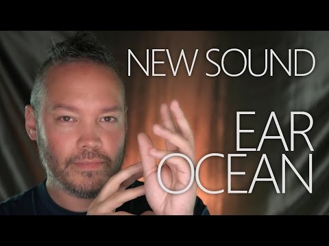 "New Sound ""Ear Ocean"" ~ ASMR/Ear Sounds/Binaural"