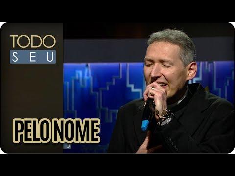 Pelo Nome | Padre Marcelo Rossi - Todo Seu (22/11/17)