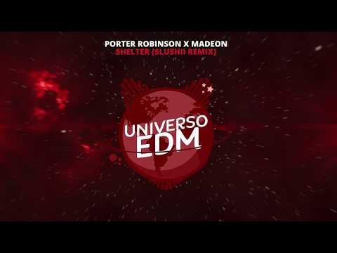 [Dubstep] Porter Robinson X Madeon - Shelter (Slushii Remix)