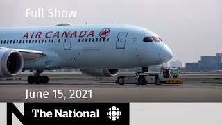 Air Canada fine, B.C. embraces reopening, Toxic makeup   The National for June 15, 2021