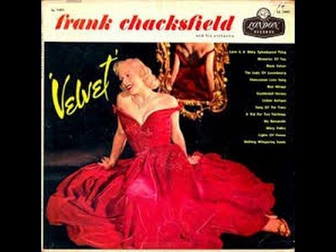Frank Chacksfield  1956 - Velvet / Blue Mirage - London Records 1956