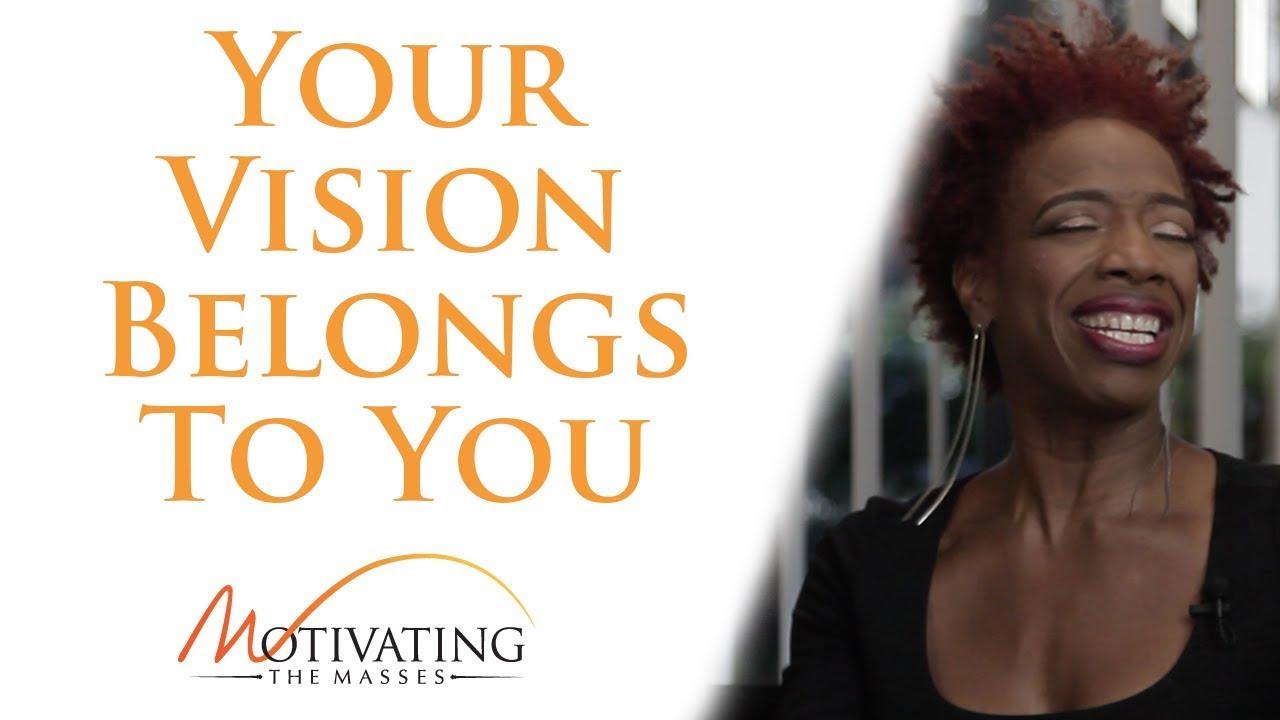 Lisa Nichols - Your Vision Belongs To You