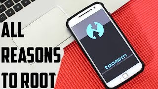 10 Reasons To Root + How To Use Android Root (2018)