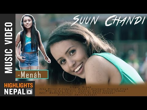 Suun Chandi - Menah | New Nepali Pop Song 2018/2075 || OFFICIAL MUSIC VIDEO