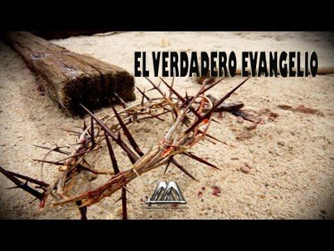 EL VERDADERO EVANGELIO