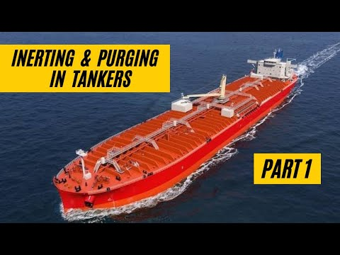 INERTING & PURGING (PART 1) - TANKER WORK