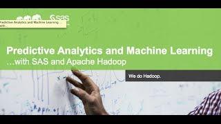 Predictive Analytics & Machine Learning with SAS and Apache Hadoop