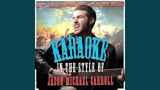 Where Im From (In the Style of Jason Michael Carroll) (Karaoke Version)