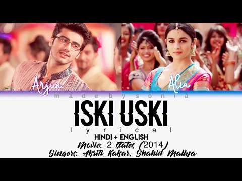 2 STATES - Iski Uski (Lyrics/Hindi/Eng)