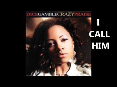 Dice Gamble - I Call Him - Song (Crazy Praise 2007)