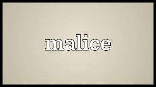 Malice Meaning