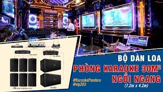 Tư vấn dàn Karaoke Chuẩn kinh doanh 06 Loa MAXO i15 cực hay cho Phòng 30m² [ Karaoke Pandora]