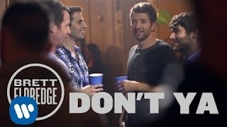 Repeat youtube video Brett Eldredge - Don't Ya (Official Music Video)