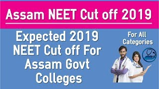 Assam State Quota - Expected NEET 2019 Cut off for Government Colleges Based on 2018