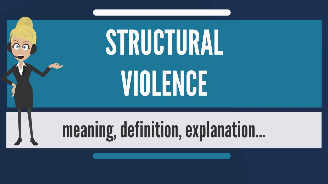What Is Structural Violence What Does Structural Violence Mean Structural Violence Meaning