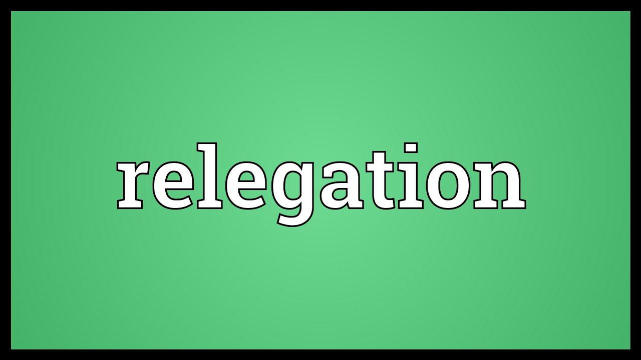 Relegation Definition