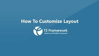 T3 Framework Video Tutorials - Layout Customization