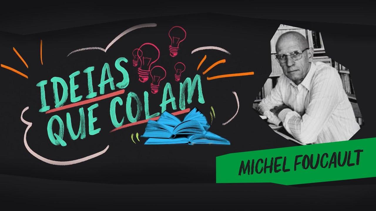 Ideias que Colam | Michel Foucault - YouTube