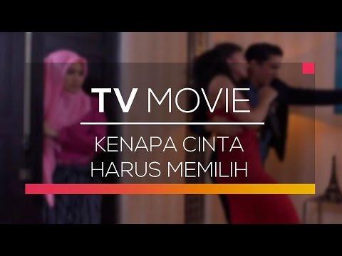 TV Movie - Kenapa Cinta Harus Memilih