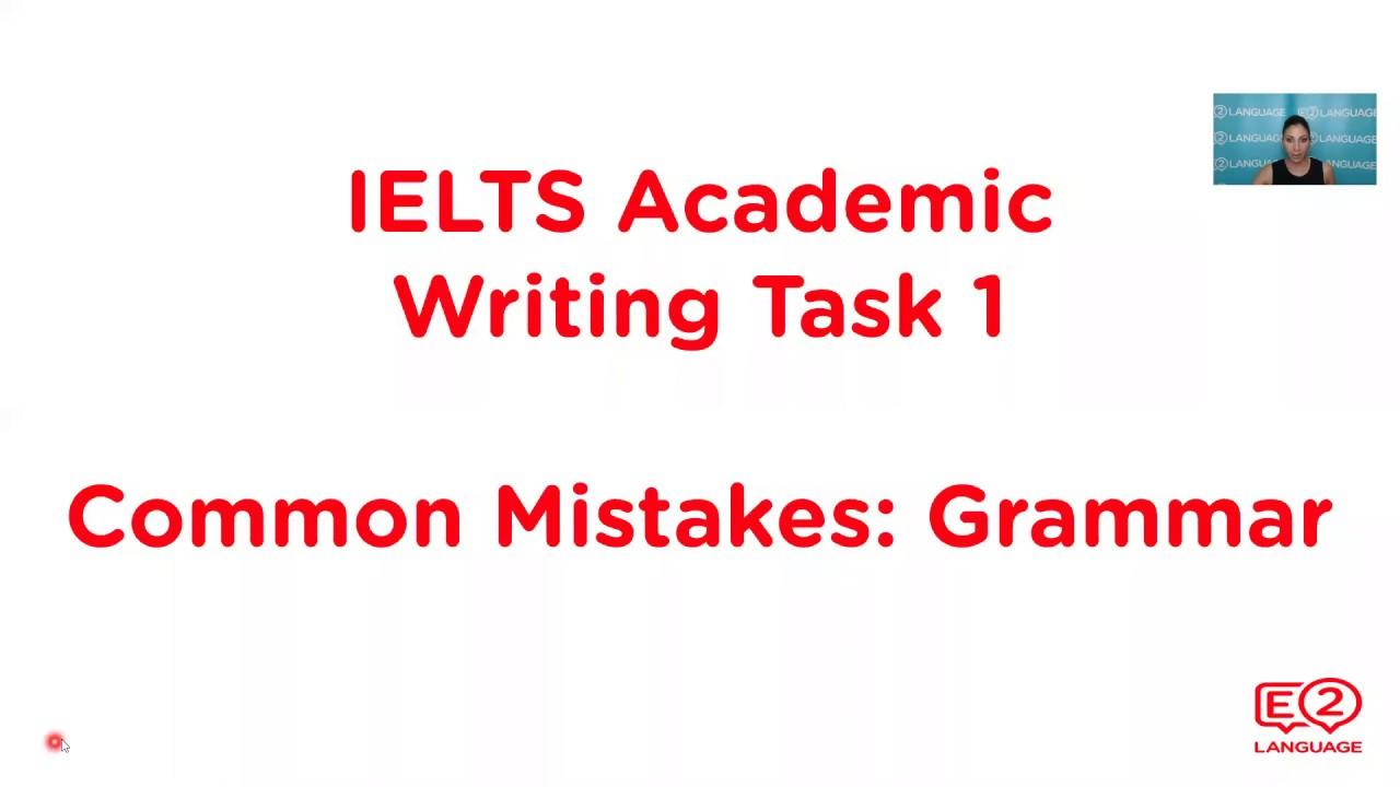 ielts academic writing task 1 common mistakes grammar