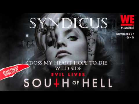 Cross My Heart Hope to Die - Wild Side \ South of Hell
