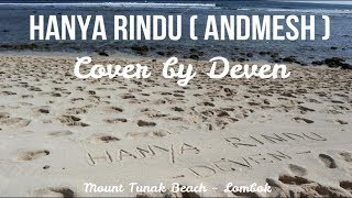 [4.06 MB] D'COVER (Hanya Rindu - Andmesh Kamaleng) Cover by Deven